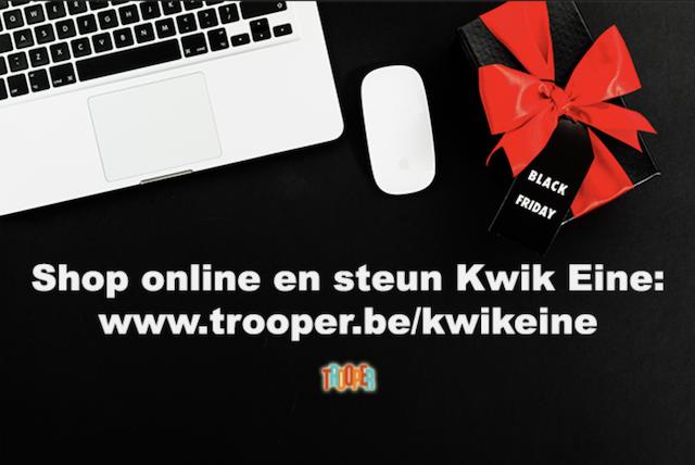 Black Friday met Trooper – steun Kwik Eine