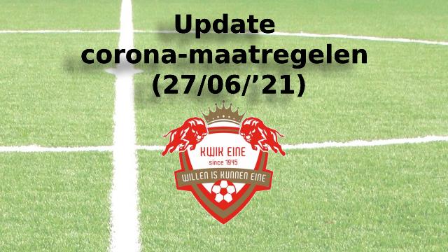 Update corona-maatregelen (27/06/'21)